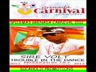 SIRE - TROUBLE IN THE DANCE - GRENADA SOCA 2012