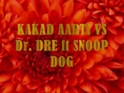 snoop dog ft DRE vs Kakad Aarti