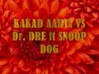 snoop dog ft DRE vs Kakad Aarti