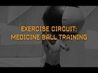 Exercise Circuit: Medicine Ball Training