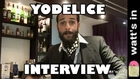 Yodelice : Fade Away Interview Exclu (HD)